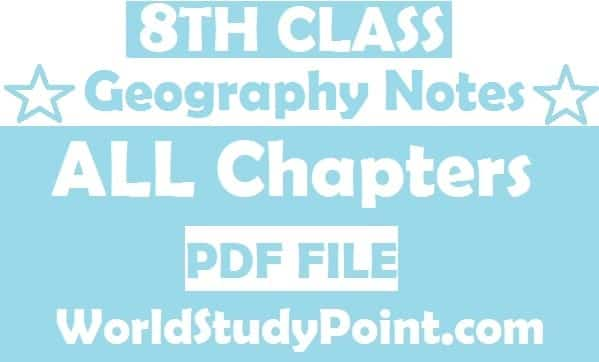 8th Class Geography Notes