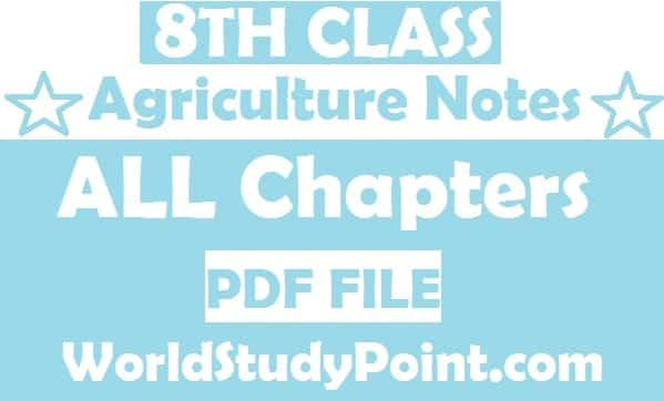 8th Class Agriculture Notes
