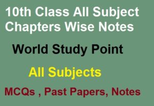 10th Class All Subject Chapters Wise Notes