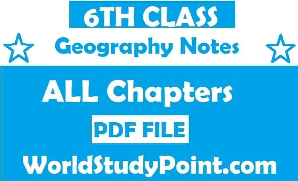 6th Class Geography Notes