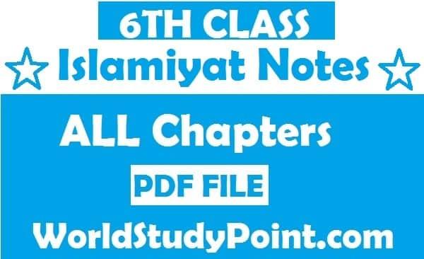 6th Class Islamiyat Notes