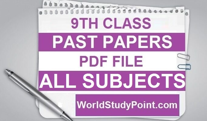 9th Class All Subjects Past Papers