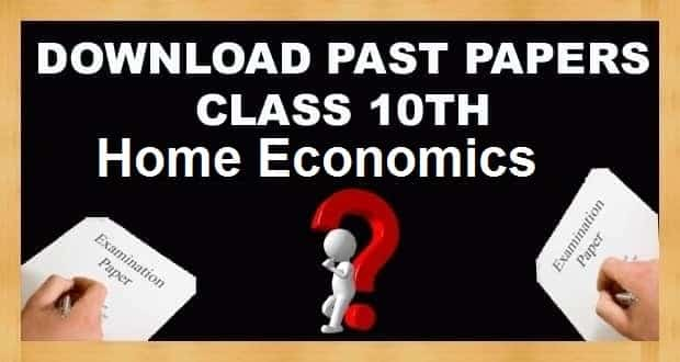 10th Class Home Economics Subject Past Papers