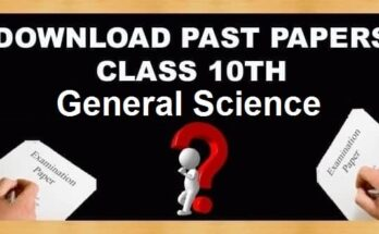 10th Class General Science Past Papers